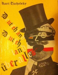 Kurt Tucholsky: Deutschland, Deutschland über alles - erschienen 1929